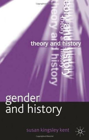 Gender and History by Susan Kingsley Kent, 9780230292246
