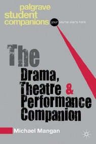 The Drama, Theatre and Performance Companion by Michael Mangan, 9780230551657