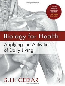 Biology for Health (Applying the Activities of Daily Living) by S. H. Cedar, 9781403945471