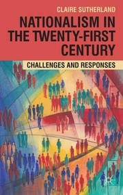 Nationalism in the Twenty-First Century (Challenges and Responses) - 9780230220829 by Claire Sutherland, 9780230220829