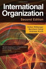 International Organization by Volker Rittberger, Bernhard Zangl, Andreas Kruck, 9780230291881