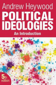 Political Ideologies (An Introduction) by Andrew Heywood, 9780230367258