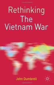 Rethinking the Vietnam War by John Dumbrell, 9780333984918