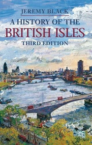 A History of the British Isles - 9780230362055 by Jeremy Black, 9780230362055
