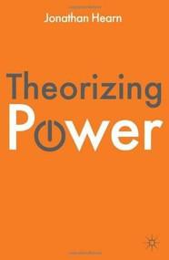 Theorizing Power by Jonathan Hearn, 9780230246577