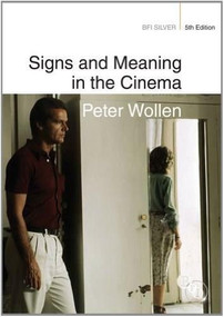 Signs and Meaning in the Cinema by Peter Wollen, 9781844573608