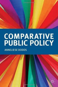 Comparative Public Policy by Anneliese Dodds, 9780230319431