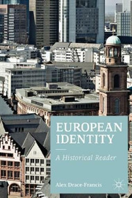 European Identity (A Historical Reader) by Alex Drace-Francis, 9780230243293