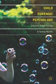 Child Forensic Psychology (Victim and Eyewitness Memory) by Robyn Holliday, Tammy Marche, 9780230577084