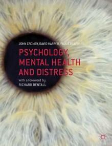 Psychology, Mental Health and Distress by John Cromby, David Harper, Paula Reavey, 9780230549555