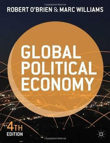 Global Political Economy (Evolution and Dynamics) by Robert O'Brien, Marc Williams, 9781137287366