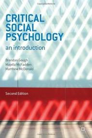 Critical Social Psychology (An Introduction) by Brendan Gough, Majella McFadden, Matthew McDonald, 9780230303850