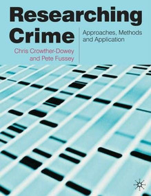 Researching Crime (Approaches, Methods and Application) by Chris Crowther-Dowey, Pete Fussey, 9780230230200