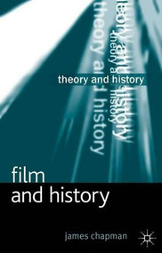 Film and History by James Chapman, 9780230363878