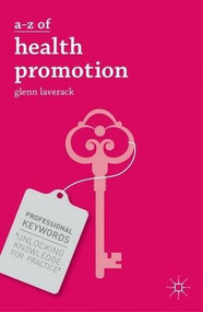 A-Z of Health Promotion by Glenn Laverack, 9781137350480