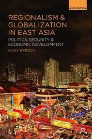Regionalism and Globalization in East Asia (Politics, Security and Economic Development) - 9781137332356 by Mark Beeson, 9781137332356