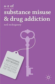 A-Z of Substance Misuse and Drug Addiction by Neil McKeganey, 9780230314207