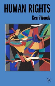 Human Rights by Kerri Woods, 9780230302754