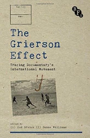 The Grierson Effect (Tracing Documentary's International Movement) by Deane Williams, Zoe Druick, 9781844575398