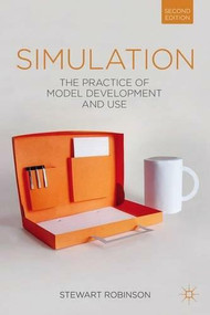 Simulation (The Practice of Model Development and Use) by Stewart Robinson, 9781137328021