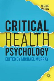 Critical Health Psychology by Michael Murray, 9781137282644