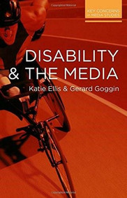 Disability and the Media by Katie Ellis, Gerard Goggin, 9780230293205