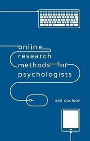 Online Research Methods for Psychologists by Neil Coulson, 9781137005755
