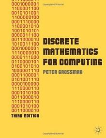 Discrete Mathematics for Computing by Peter Grossman, 9780230216112