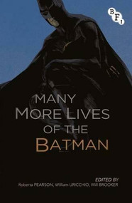 The Many More Lives of the Batman by Roberta Pearson, William Uricchio, Will Brooker, 9781844577651