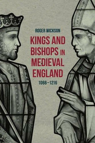 Kings and Bishops in Medieval England, 1066-1216 - 9781137431172 by Roger Wickson, 9781137431172