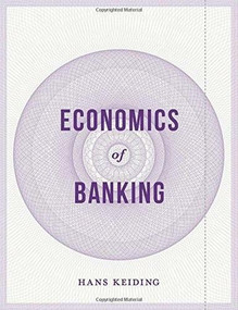 Economics of Banking by Hans Keiding, 9781137453044
