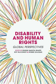 Disability and Human Rights (Global Perspectives) by Edurne García Iriarte, Roy McConkey, Robbie Gilligan, 9781137390653