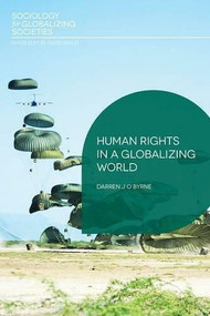 Human Rights in a Globalizing World by Darren J O'Byrne, 9781137335999
