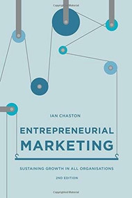 Entrepreneurial Marketing (Sustaining Growth in All Organisations) by Ian Chaston, 9781137500908
