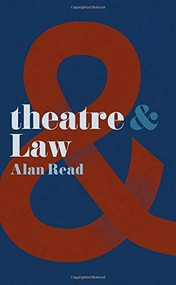 Theatre and Law by Alan Read, 9781137469557