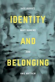 Identity and Belonging by Kate Huppatz, Mary Hawkins, Amie Matthews, 9781137334923