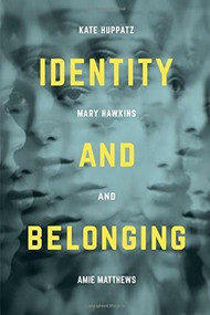 Identity and Belonging - 9781137334893 by Kate Huppatz, Mary Hawkins, Amie Matthews, 9781137334893