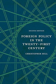 Foreign Policy in the Twenty-First Century by Christopher Hill, 9780230223721