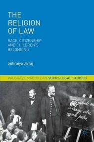 The Religion of Law (Race, Citizenship and Children's Belonging) by Suhraiya Jivraj, 9781137574312
