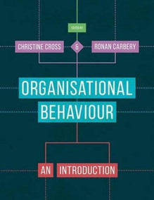Organisational Behaviour (An Introduction) by Christine Cross, Ronan Carbery, 9781137429445