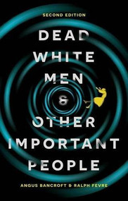 Dead White Men and Other Important People by Angus Bancroft, Ralph Fevre, 9781137467850