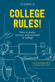 College Rules!, 4th Edition (How to Study, Survive, and Succeed in College) by Sherrie Nist-Olejnik, Jodi Patrick Holschuh, 9781607748526