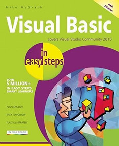 Visual Basic in easy steps (Covers Visual Basic 2015) by Mike McGrath, 9781840787016