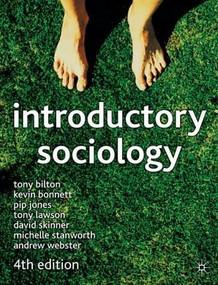 Introductory Sociology (Fourth Edition) by Tony Bilton, Kevin Bonnett, Pip Jones, 9780333945711