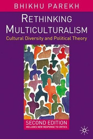 Rethinking Multiculturalism (Second Edition) by Bhikhu Parekh, 9781403944535