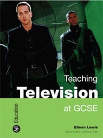 Teaching Film at GCSE by James Baker, Patrick Toland, 9781844571512