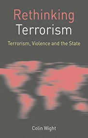 Rethinking Terrorism (Terrorism, Violence and the State) - 9780230573772 by Colin Wight, 9780230573772
