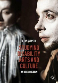 Studying Disability Arts and Culture (An Introduction) by Petra Kuppers, 9781137413468