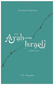 The Arab-Israeli Conflict - 9781137387431 by T.G. Fraser, 9781137387431