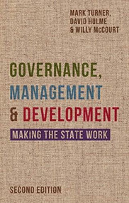 Governance, Management and Development (Making the State Work) - 9780333984628 by Mark Turner, David Hulme, Willy McCourt, 9780333984628